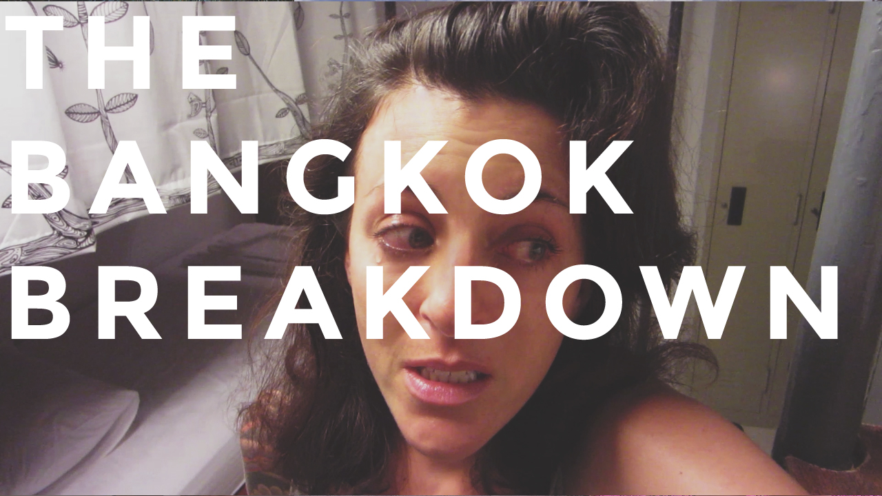 Vlog - having a meltdown in Bangkok