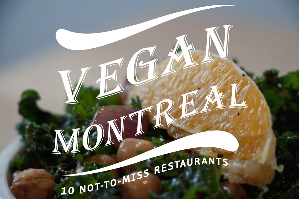 Vegan Montreal The Best Restaurants Mostly Amelie